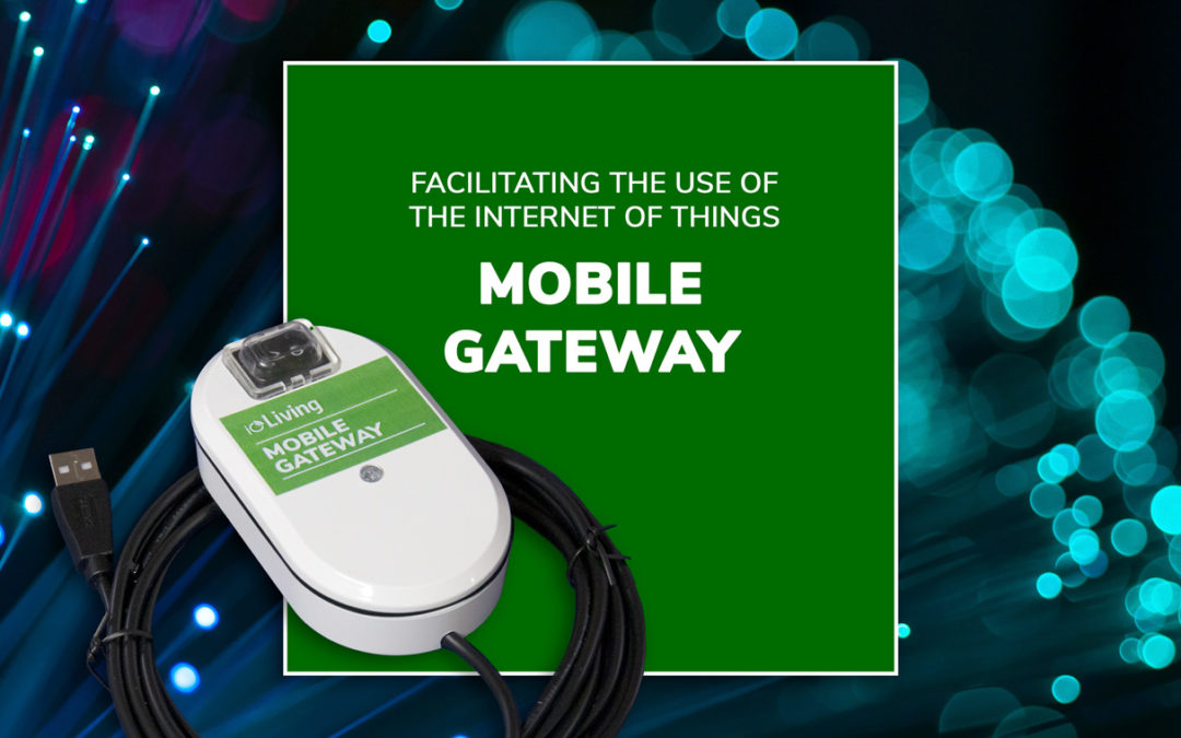 Mobile Gateway – makes IoT easy